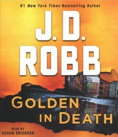 Golden in death /  J.D. Robb.