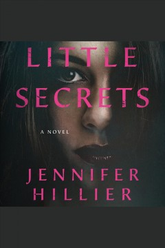 Little secrets /  Jennifer Hillier. - Jennifer Hillier.