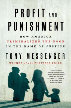 Profit and Punishment : How America Criminalizes the Poor in the Name of Justice
