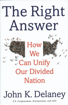 Right Answer : How We Can Unify Our Divided Nation