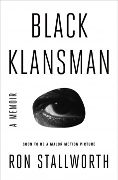 Black Klansman : Race, Hate, and the Undercover Investigation of a Lifetime
