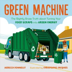 Green Machine : The Power of Composting and the Food Energy Cycle