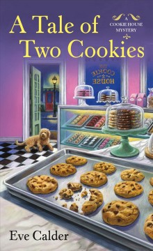 Tale of Two Cookies : A Cookie House Mystery