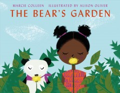 The bear's garden /  Marcie Colleen ; illustrated by Alison Oliver. - Marcie Colleen ; illustrated by Alison Oliver.