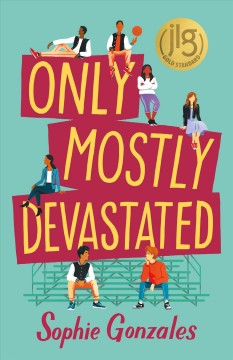 Only mostly devastated /  Sophie Gonzales. - Sophie Gonzales.