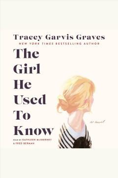 The girl he used to know /  Tracey Garvis Graves. - Tracey Garvis Graves.