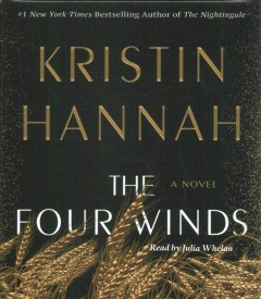 The four winds /  Kristin Hannah. - Kristin Hannah.