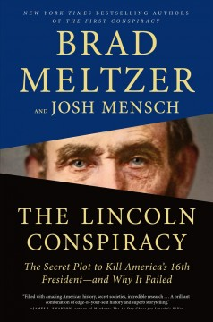 Lincoln Conspiracy : The Secret Plot to Kill America's 16th President—and Why It Failed