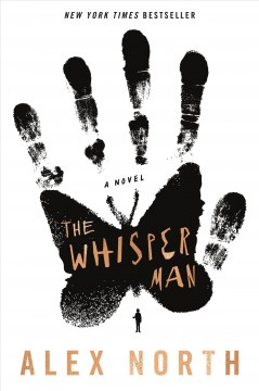 The whisper man : a novel / Alex North. - Alex North.
