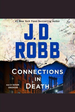 Connections in death /  J. D. Robb. - J. D. Robb.