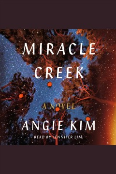 Miracle Creek /  Angie Kim. - Angie Kim.