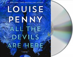 All the devils are here /  Louise Penny.