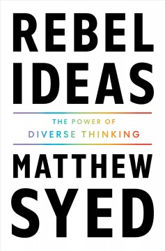 Rebel Ideas : The Power of Diverse Thinking