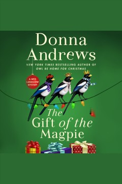 The gift of the magpie : a Meg Langslow mystery / Donna Andrews. - Donna Andrews.