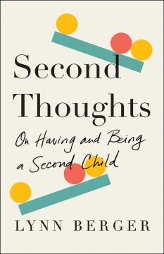 Second Thoughts : On Having and Being a Second Child
