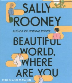 Beautiful world, where are you /  Sally Rooney. - Sally Rooney.