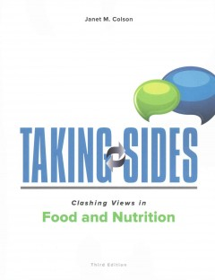 Taking sides : clashing views in food and nutrition / Janet M. Colson. - Janet M. Colson.