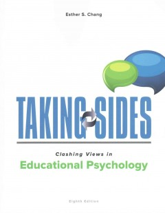 Taking sides : Clashing views in educational psychology / Esther Chang. - Esther Chang.