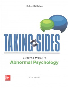 Taking sides : clashing views in abnormal psychology / Richard P. Halgin.