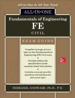 Fundamentals of engineering : FE Civil all-in-one exam guide / Indranil Goswami. - Indranil Goswami.