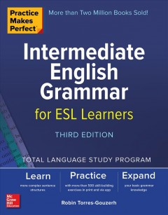 Practice Makes Perfect : Intermediate English Grammar for Esl Learners