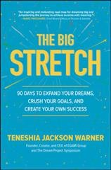 Big Stretch : 90 Days to Expand Your Dreams, Crush Your Goals, and Create Your Own Success