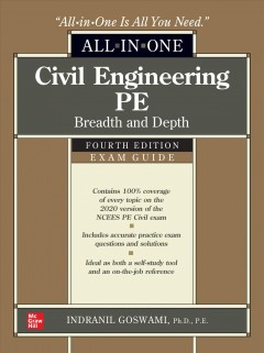 Civil engineering PE all-in-one exam guide : breadth and depth / Indranil Goswami. - Indranil Goswami.