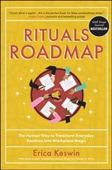 Rituals Roadmap : The Human Way to Transform Everyday Routines into Workplace Magic
