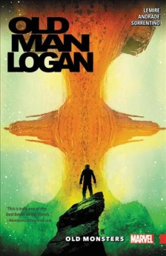Old man Logan Volume 4, old monsters /  writer, Jeff Lemire ; letterer, VC's Cory Petit. - writer, Jeff Lemire ; letterer, VC's Cory Petit.