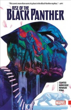 Rise of the Black Panther /  writer, Evan Narcisse, consultant Ta-Nehisi Coates ; artists, Paul Renaud (#1, #3) & Javier Pina (#2, #4-6) with Edgar Salazar & Keith Champagne (#5) ; color artist, Stephane Paitreau with Morry Hollowell (#6) ; letterer, VC's Joe Sabino. - writer, Evan Narcisse, consultant Ta-Nehisi Coates ; artists, Paul Renaud (#1, #3) & Javier Pina (#2, #4-6) with Edgar Salazar & Keith Champagne (#5) ; color artist, Stephane Paitreau with Morry Hollowell (#6) ; letterer, VC's Joe Sabino.