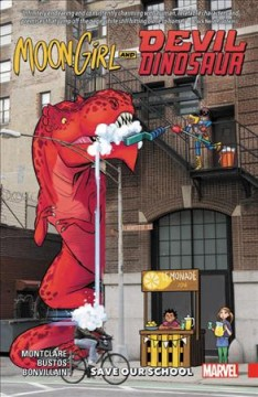 Moon Girl and Devil Dinosaur Volume 6, Save our school /  Brandon Montclare, writer ; Natacha Bustos, artist ; Tamra Bonvillain, color artist ; VC's Travis Lanham, letterer ; Natacha Bustos with Rachel Orlo & Judy Stephens, cover art ; Chris Robinson, editor. - Brandon Montclare, writer ; Natacha Bustos, artist ; Tamra Bonvillain, color artist ; VC's Travis Lanham, letterer ; Natacha Bustos with Rachel Orlo & Judy Stephens, cover art ; Chris Robinson, editor.