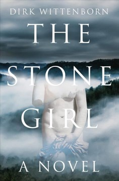 The stone girl : a novel / Dirk Wittenborn. - Dirk Wittenborn.