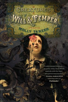 Creatures of will and temper /  Molly Tanzer. - Molly Tanzer.