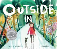 Outside in /  by Deborah Underwood ; illustrated by Cindy Derby.