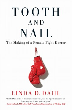 Tooth and Nail : The Making of a Female Fight Doctor