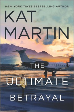 The ultimate betrayal /  Kat Martin.