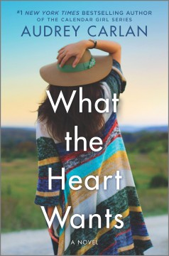 What the heart wants /  Audrey Carlan.