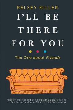 I'll Be There for You : The One About Friends
