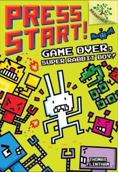 Game over, Super Rabbit Boy! /  Thomas Flintham. - Thomas Flintham.