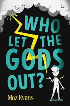 Who let the gods out? /  Maz Evans. - Maz Evans.