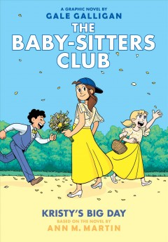 Baby-Sitters Club Graphix 6 : Kristy's Big Day, Full-Color Edition