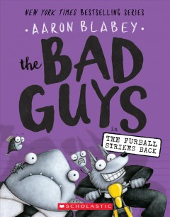 The Bad Guys in The furball strikes back ;  Aaron Blabey. - Aaron Blabey.