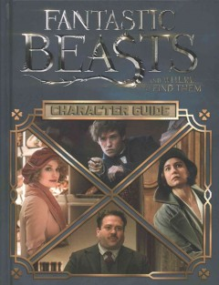 Character Guide : Fantastic Beasts and Where to Find Them