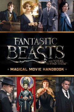 Magical Movie Handbook : Fantastic Beasts and Where to Find Them