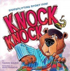 Knock knock /  by Tammi Sauer ; illustrated by Guy Francis. - by Tammi Sauer ; illustrated by Guy Francis.