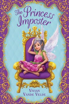 The Princess Imposter /  by Vivian Vande Velde.