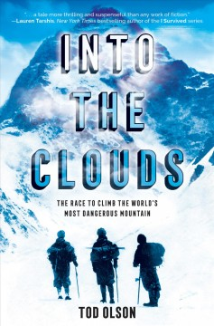 Into the Clouds : The Race to Climb the World's Most Dangerous Mountain
