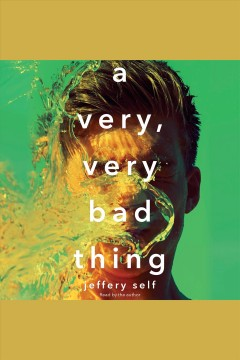 A very, very bad thing /  Jeffery Self. - Jeffery Self.