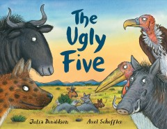 The ugly five /  by Julia Donaldson ; illustrated by Axel Scheffler. - by Julia Donaldson ; illustrated by Axel Scheffler.