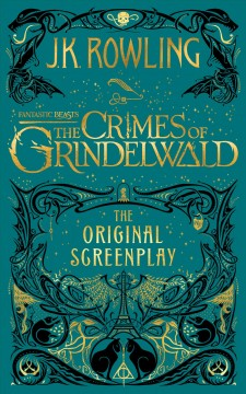 Fantastic Beasts - the Crimes of Grindelwald : The Original Screenplay